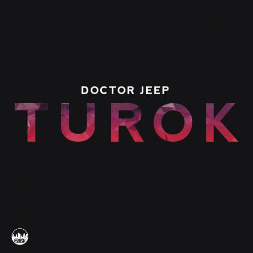 Doctor Jeep - Turok [Freshmore]