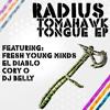 Radius - Tomahawk Tongue (Fresh Young Minds Rmx)