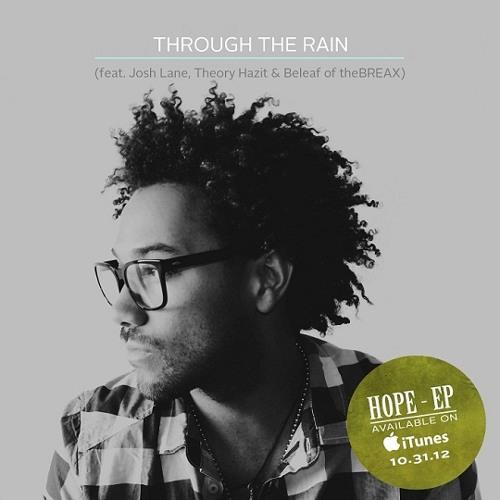 Je'kob - Through The Rain (feat. Josh Lane, Theory Hazit & Beleaf of theBREAX)