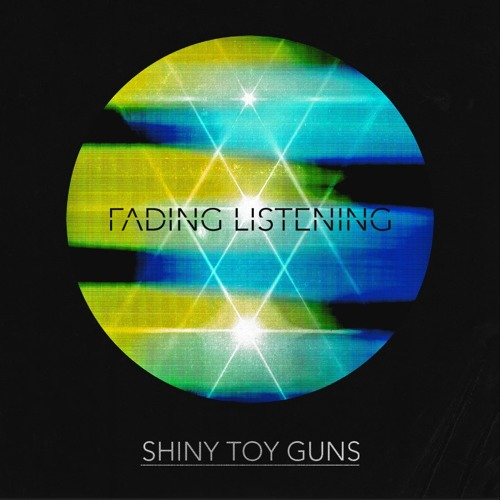 Shiny Toy Guns Fading Listening (Treasure Fingers Epicwave Mix)