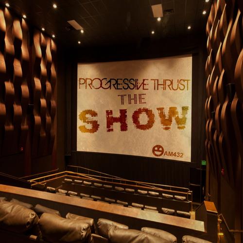 Progressive Thrust - The Show ( Original Mix )