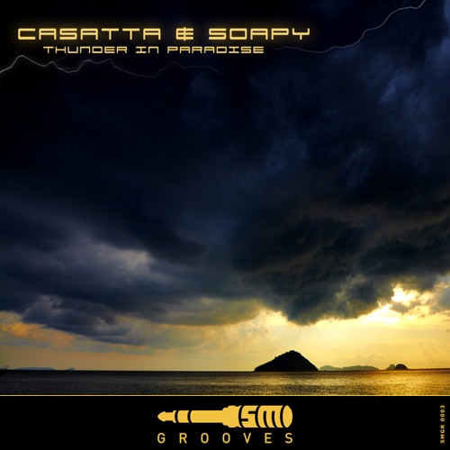 Casatta & Soapy - Thunder in Paradise (available on beatport, iTunes, djShop and more...)
