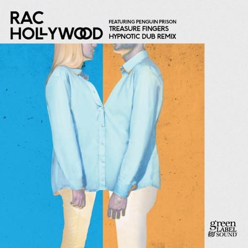"RAC ""Hollywood"" feat Penguin Prison (Treasure Fingers Hypnotic Dub) [2012]"