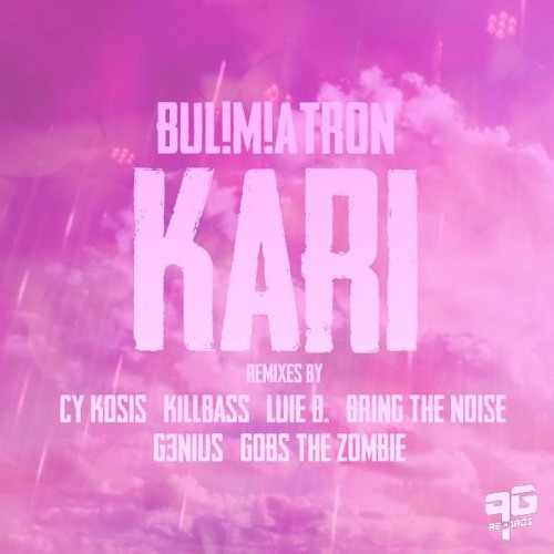BUL!M!ATRON - Kari (Gobs The Zombie Remix) **OUT NOW ON 9G RECORDS**