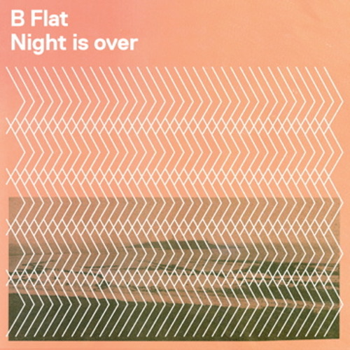 B Flat - Night Is Over EP Preview