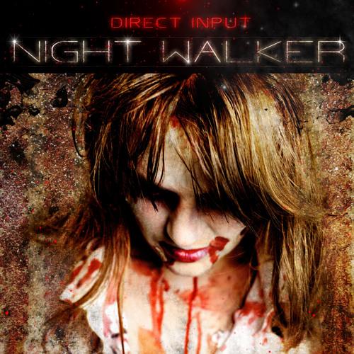 Direct Input - Night Walker