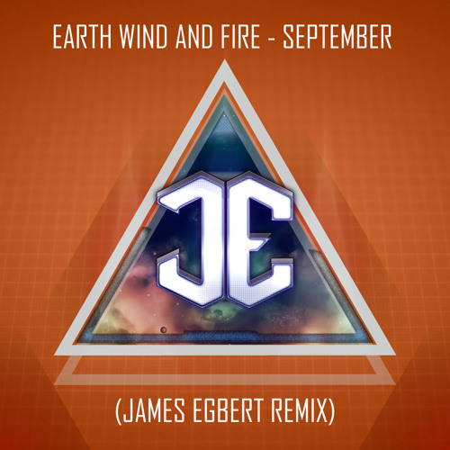 Earth Wind and Fire - September (James Egbert Remix)