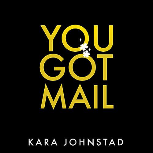 Kara Johnstad - You Got Mail (single)