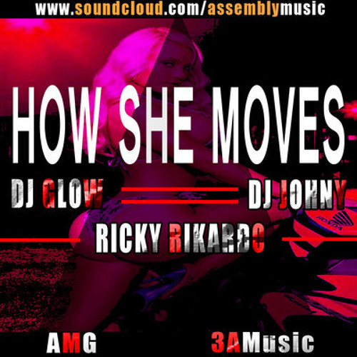 How She Moves-Dj Glow & Dj Johny Ft. Ricky Rikardo(AMG & 3A-MUSIC)