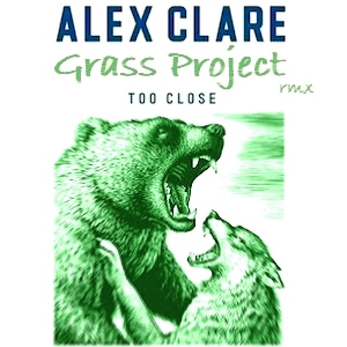Too Close - Alex Clare (Grass Project Remix) [FREE DOWNLOAD]