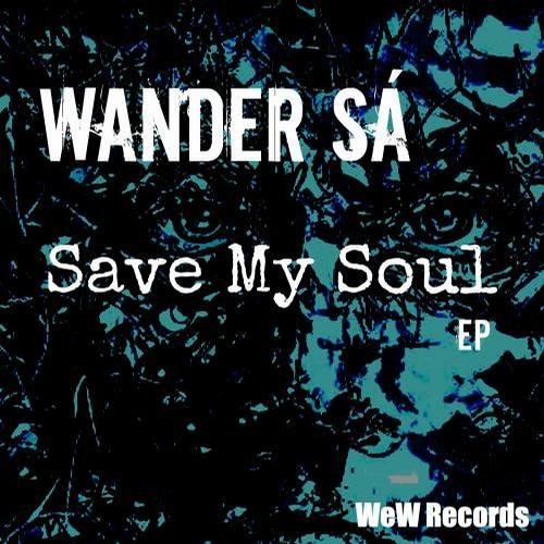 Wander Sá - Save My Soul - Buy On Beatport !