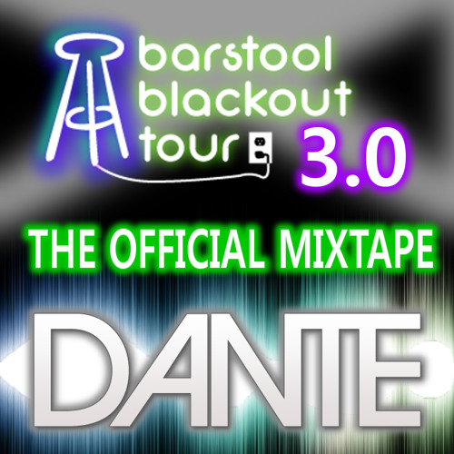 Dante - The Barstool Blackout Mix Part 3