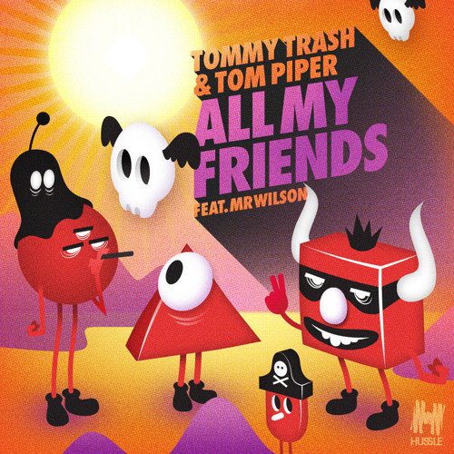 Tommy Trash, Tom Piper - All My Friends (Oh Snap!! Remix)
