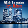 Dirty Dancer (Enrique Iglesias Cover) - Within Temptation