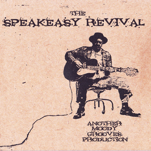THE SPEAKEASY REVIVAL - another moody grooves production