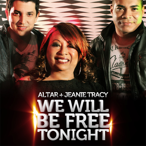 Altar + Jeanie Tracy - We Will Be Free Tonight (Altar Anthem Radio Edit Mix)