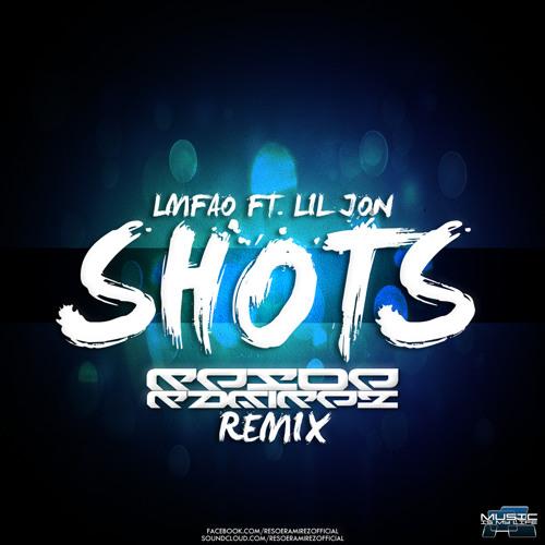 L.M.F.A.O. feat. L.J. - Shots (Resoe Ramirez Remix) [Preview]