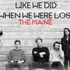 The Maine - Like We Did (When We Were Lost)