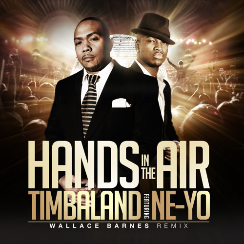 Timbaland - Hands in the air Feat: Ne-yo (Wallace Barnes Remix)