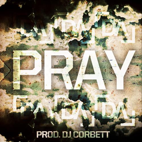 Pray Prod. DJ Corbett