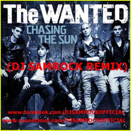 The Wanted -Chasing The Sun (SAMROCK REMIX)