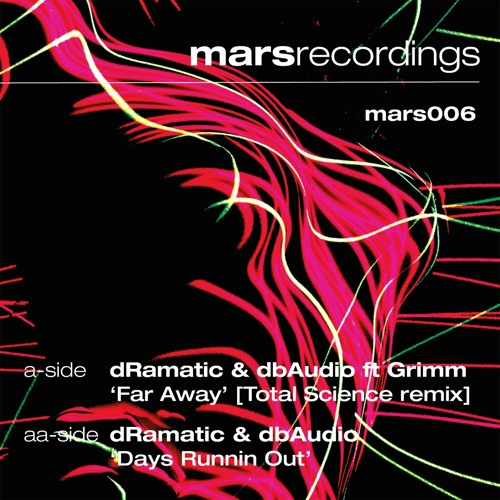 DRamatic & dbAudio ; Far Away ft Grimm [TOTAL SCIENCE REMIX] (mars006)