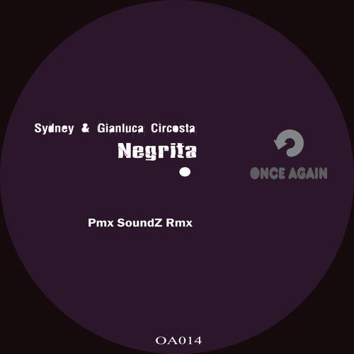 Sydney & Gianluca Circosta: 'Negrita' ( Pmx SoundZ Rmx ) Support by Richard Dinsdale & Paco Osuna!!