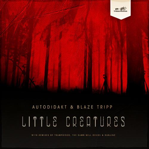 aUtOdiDakT & Blaze Tripp - Little Creatures Ep Teaser