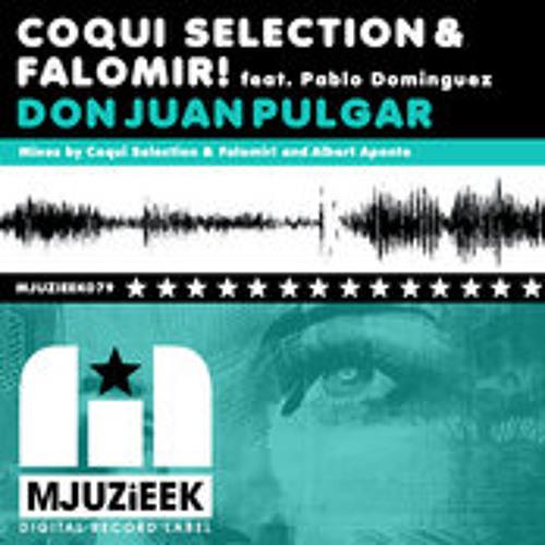 """COQUI SELECTION & FALOMIR Feat PABLO DOMINGUEZ """"DON JUAN PULGAR """" OUT NOW!"""