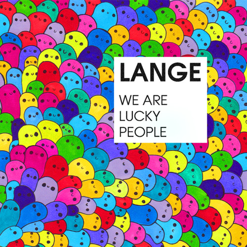 Lange - We Are Lucky People (Original Mix) [Preview]