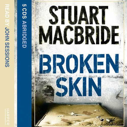 Broken Skin by Stuart MacBride