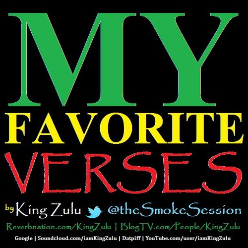 My Favorite Verses by King Zulu @theSmokeSession