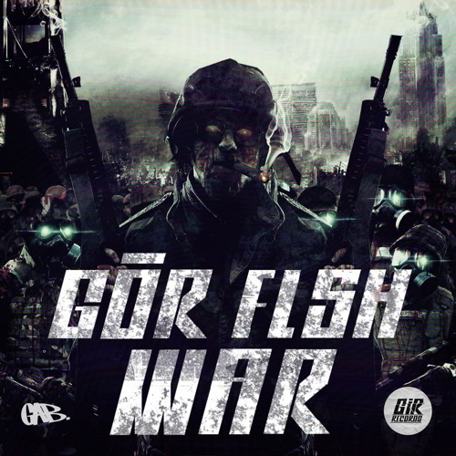 GÖR FLSH - WAR EP - OUT NOW on GiR Records! BUY it on BEATPORT!