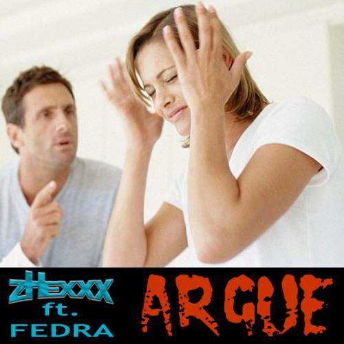 Zhexxx ft. Fedra Pavelic - Argue