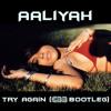 Aaliyah - Try Again (GBB Bootleg)