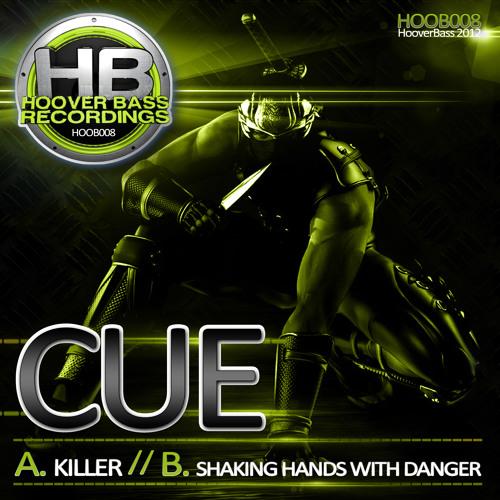 CUE - KILLER / SHAKING HANDS WITH DANGER ( HOOB 008 )