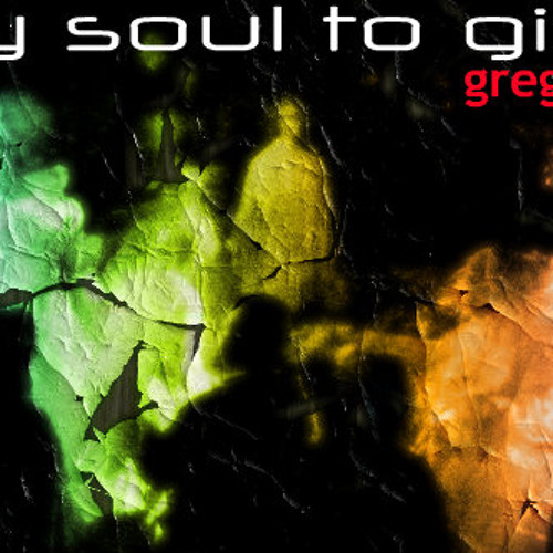 My soul to give