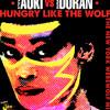 Duran Duran - Hungry Like The Wolf (New York Werewolf Mix) RADIO EDIT