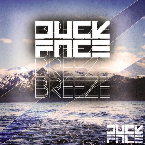 DuckFace - Breeze (Original mix) (FREE DOWNLOAD)