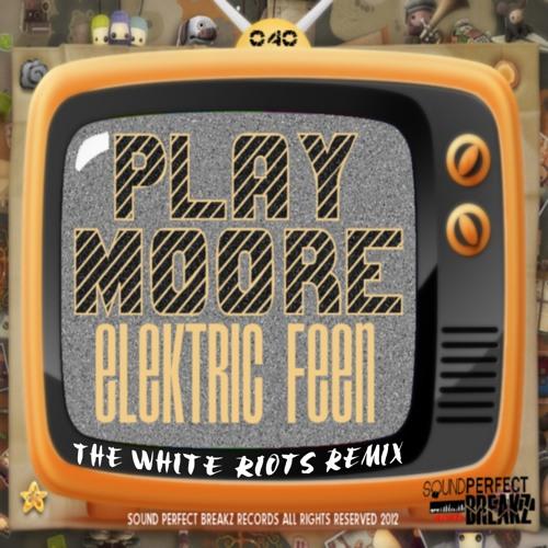 Play Moore - Elektric Feen (Original Mix)*Sound Perfect Breaks Recs