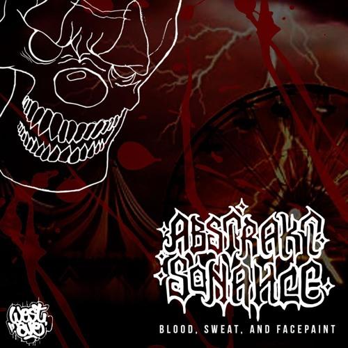 Abstrakt Sonance - Blood, Sweat, Facepaint EP Teaser - Out Now!!