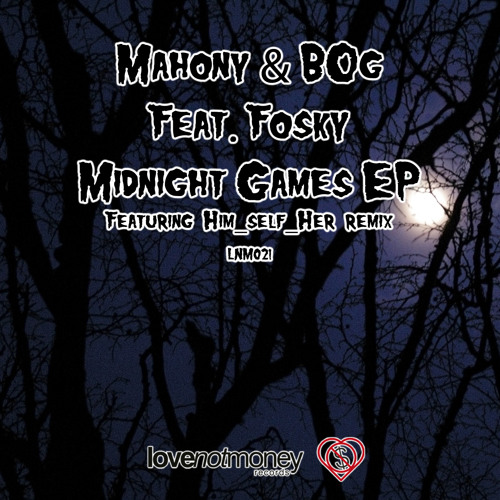 LNM021 - Mahony & BOg Feat. Fosky - Midnight Games EP - Out Now!