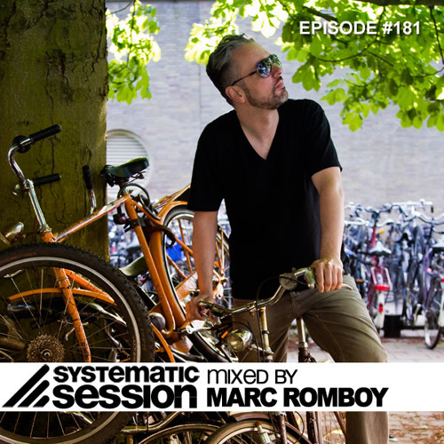 Systematic Session Episode 181 (Mixed by Marc Romboy)