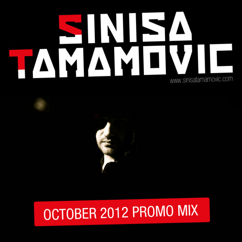 Sinisa Tamamovic - October 2012-Mix