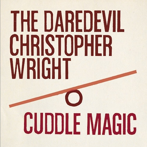 The Daredevil Christopher Wright - A Man Of The Arts