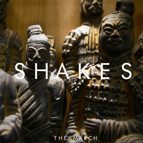 Shakes - The March