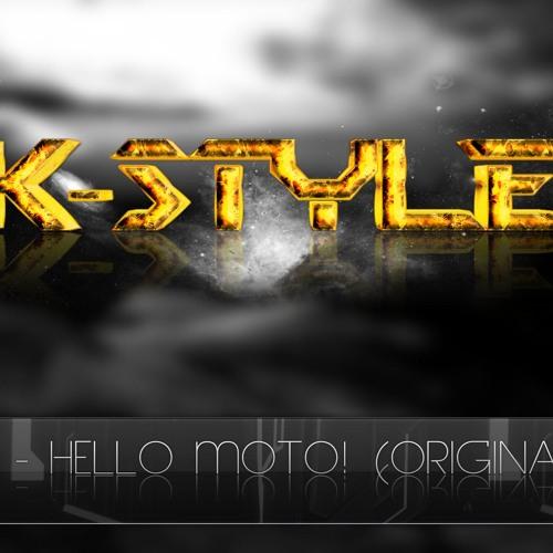 K-Style - Hello Moto (Original Mix)