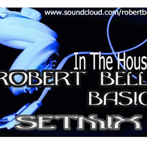 Robert Belli - In The House - Basic Setmix