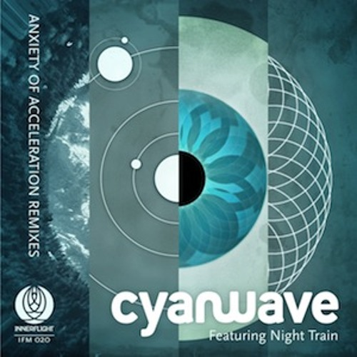 Cyanwave - Anxiety of Acceleration Remixes (Innerflight Music)