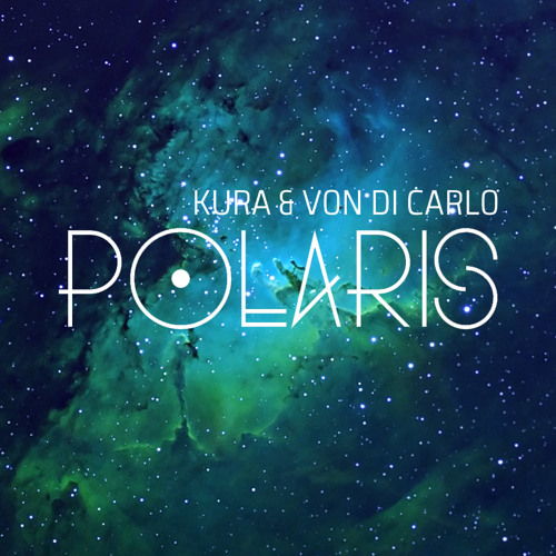 Kura & Von Di Carlo - Polaris (Original Mix)